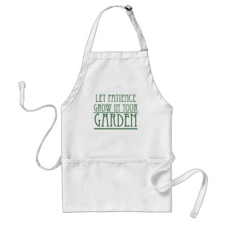 Let Patience Grow In Your Garden Adult Apron