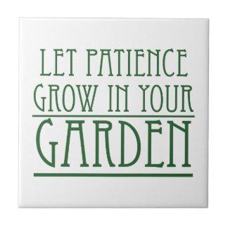 Let Patience Grow In Your Garden Tile