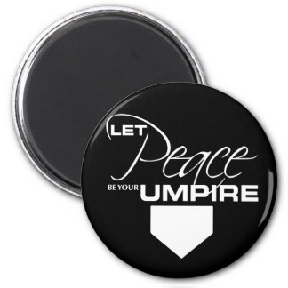 Let Peace Be Your Umpire Magnet