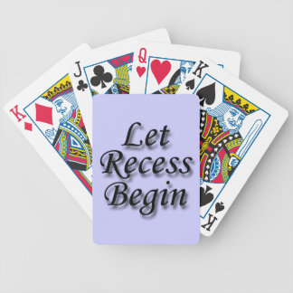 Let Recess  Begin black Bicycle Playing Cards