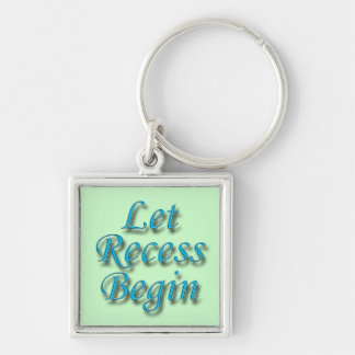 Let Recess Begin blue Keychain