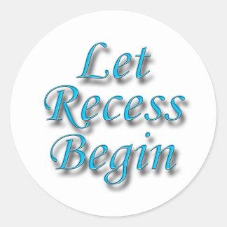 Let Recess Begin blue Round Sticker