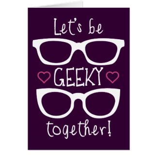 Let s Be Geeky Together Cards