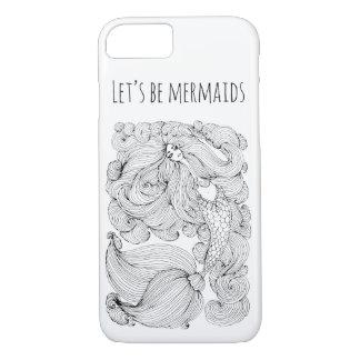 Let's be mermaids - iPhone 7 Case