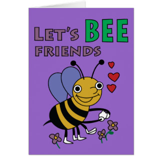 Let s Bee Friends Card