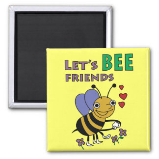 Let s Bee Friends Magnet