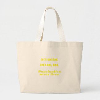 Let s Eat Dad Punctuation Saves Lives Tote Bag