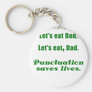 Let s Eat Dad Punctuation Saves Lives Keychains