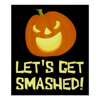 Let s Get Smashed Halloween Party Print