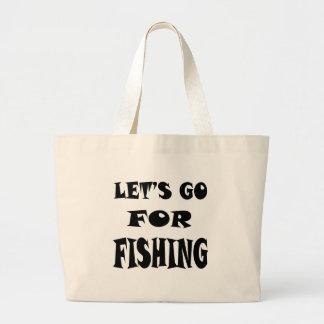 Let s Go For FISHING Bag
