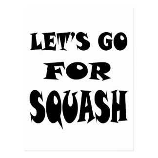 Let s Go For SQUASH Post Card