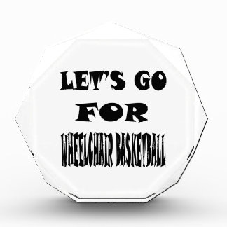 Let s Go For WHEELCHAIR BASKETBALL Acrylic Award