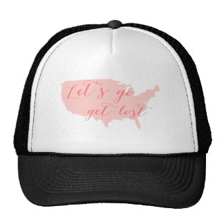 Let s go get lost USA map Hat