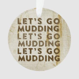 Let s Go Mudding