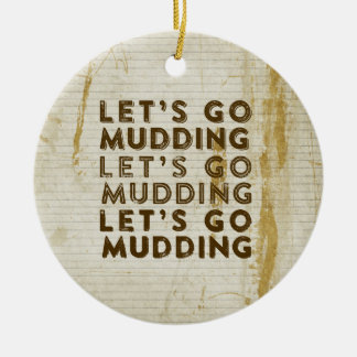 Let s Go Mudding Ornaments