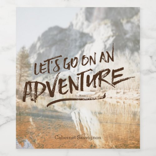 Letâs Go On An Adventure Typography Photo Template Wine Label