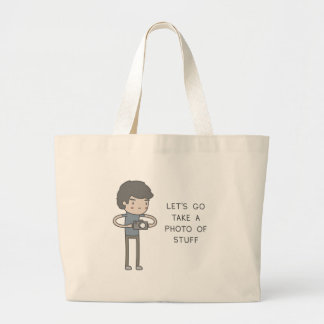 Let's Go Take A Photo Of Stuff Large Tote Bag