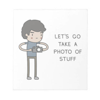 Let's Go Take A Photo Of Stuff Notepad