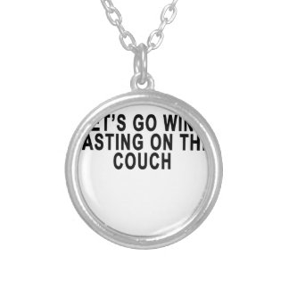 LET'S GO WINE TASTING ON THE COUCH.png Round Pendant Necklace