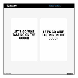 LET'S GO WINE TASTING ON THE COUCH.png Skin For Kindle Fire