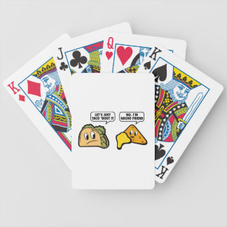 Let's Just Taco 'Bout It. No, I'm Nacho Friend. Bicycle Playing Cards