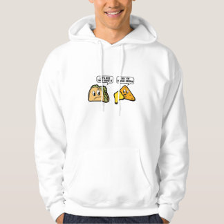 Let's Just Taco 'Bout It. No, I'm Nacho Friend. Hoodie