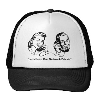 Let's Keep Our Network Private Humorous Tech Trucker Hat