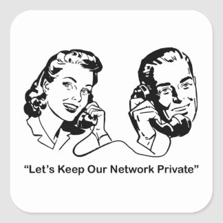 Let's Keep Our Network Private Humorous Tech Square Sticker