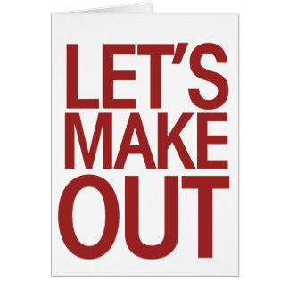 Let s Make Out Card