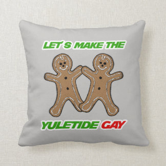 LET S MAKE THE YULETIDE GAY PILLOW