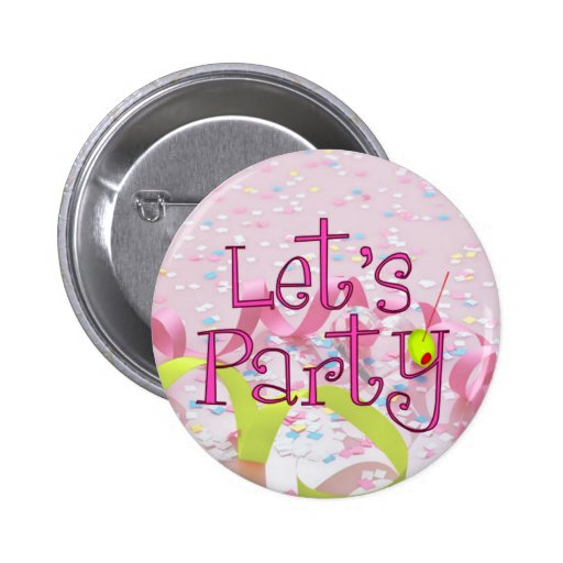 LET,S PARTY CUP by SHARON SHARPE Pinback Button
