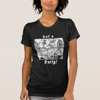 Let ' s party! tshirts
