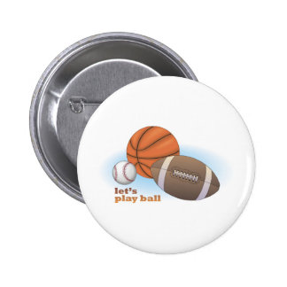 Let s play ball baseball basketball football pinback buttons