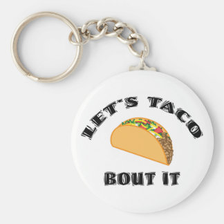 Let's Taco Bout It Key Chains