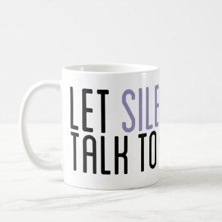 """Let Silence Talk To You"" Mug"