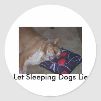 Let Sleeping Dogs Lie Classic Round Sticker