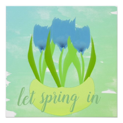 Let Spring In Blue Tulips Watercolor Art Print