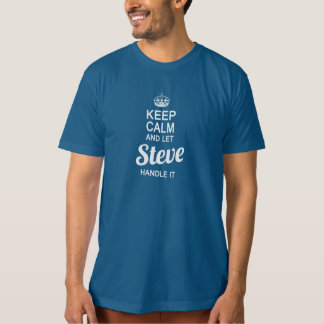 Let Steve handle it ! T-Shirt