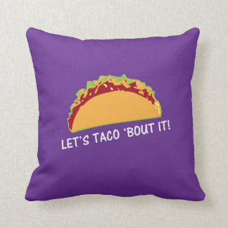 Let Taco 'bout it Funny Taco Slogan Throw Pillow