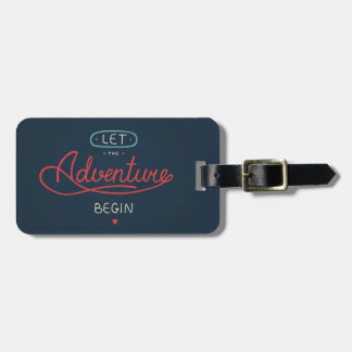 Let The Adventure Begin Bag Tag