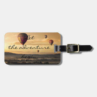 Let the adventure begin|| Hot air balloons Luggage Tag