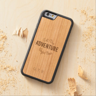 Let The Adventure Begin Now on Wood Carved Cherry iPhone 6 Bumper Case