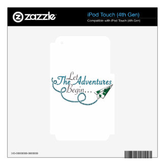 Let the Adventures Begin iPod Touch 4G Skins