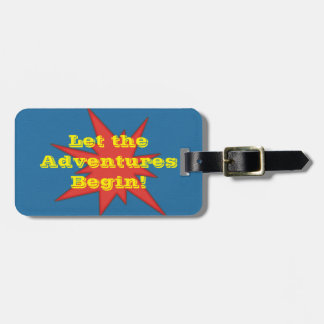 Let the Adventures Begin Luggage Tag