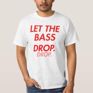 Let the bass DROP! Shirt