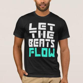 Let The Beats Flow Tshirt