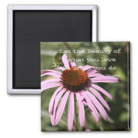 Let the Beauty of what you love Magnet