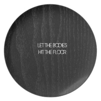 Let The Bodies Hit The Floor Lyrics On Black Wood Dinner Plate