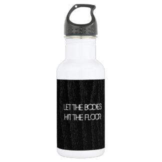 Let The Bodies Hit The Floor Lyrics On Black Wood Water Bottle