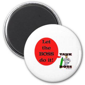 Let the Boss Do It! Fridge Magnet